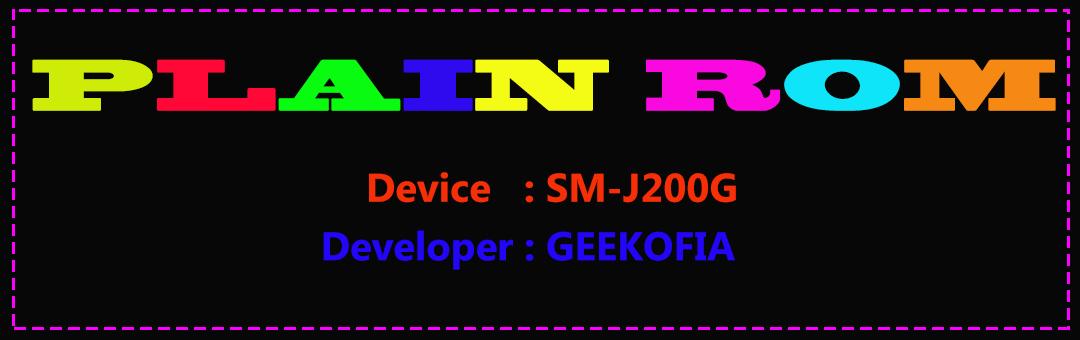 ROM] PLAIN-ROM for SM-J200G – GEEKOFIA